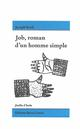 JOB, ROMAN D'UN HOMME SIMPLE
